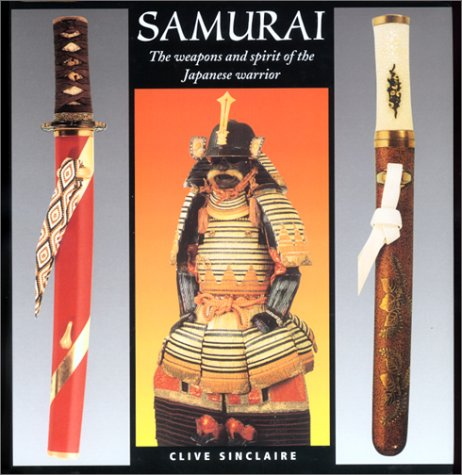 9781585742820: Samurai: The Weapons and Spirit of the Japanese Warrior