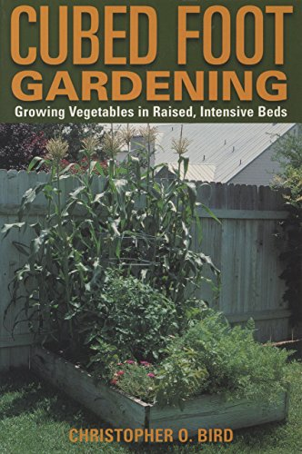 9781585743124: Cubed Foot Gardening: Growing Vegetables in Raised, Intensive Beds