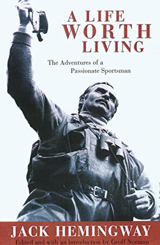 9781585743254: A Life Worth Living: The Adventures of a Passionate Sportsman
