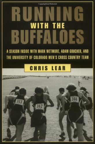 9781585743285: Running with The Buffaloes: A Season Inside with Mark Wetmore, Adam Goucher, and the University of Colorado Men's Cross-Country Team