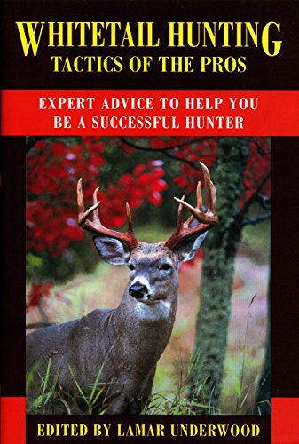 Whitetail Hunting Tactics of the Pros: Expert: Editor-Lamar Underwood