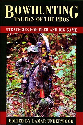 Bowhunting Tactics of the Pros: Strategies for: Lamar Underwood
