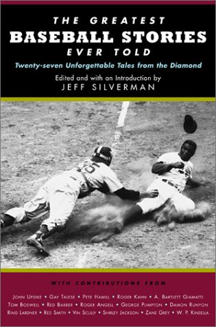 The Greatest Baseball Stories Ever Told [Hardcover]