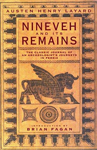 Nineveh and Its Remains: Austen Henry Layard