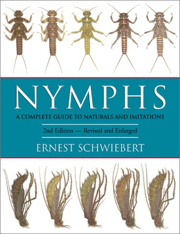 Nymphs: A Complete Guide to Naturals and Imitations (158574395X) by Ernest Schwiebert