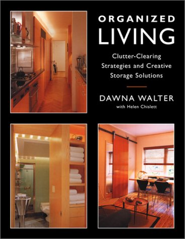 9781585743988: Organized Living: Clutter-Clearing Strategies and Creative Storage Solutions