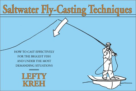Saltwater Fly-Casting Techniques: How to Cast Effectively for the Biggest Fish and Under the Most ...