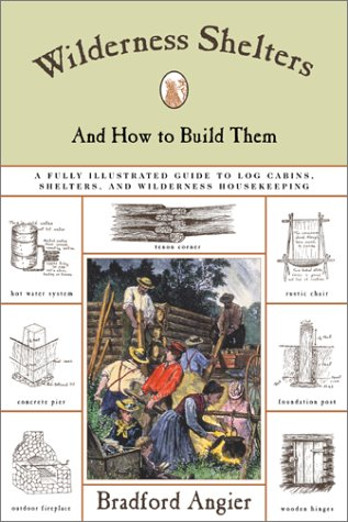 Wilderness Shelters and How to Build Them: Angier, Bradford