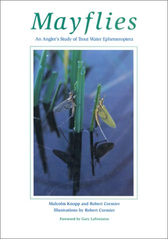 Mayflies: An Angler's Study of Trout Water: Malcolm Knopp, Robert