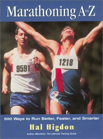 9781585744534: Marathoning A to Z: 500 Ways to Run Better, Faster, and Smarter