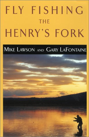 9781585745067: Fly Fishing the Henry's Fork