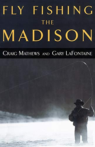 9781585745074: Fly Fishing the Madison