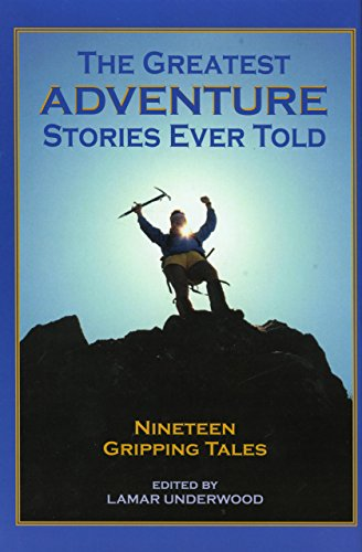 9781585745111: The Greatest Adventure Stories Ever Told: 19 Gripping Tales