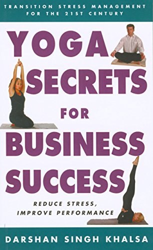 9781585745180: Yoga Secrets for Business Success: Transition Stress Management for the 21st Century
