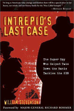 9781585745210: Intrepid's Last Case: The Super Spy Who Helped Take Down the Nazis Tackles the KGB