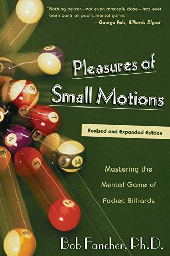 9781585745395: Pleasures of Small Motions: Mastering the Mental Game of Pocket Billiards
