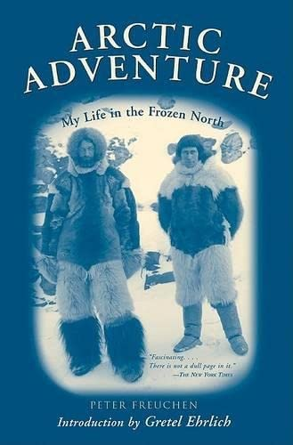 9781585745821: Arctic Adventure: My Life in the Frozen North