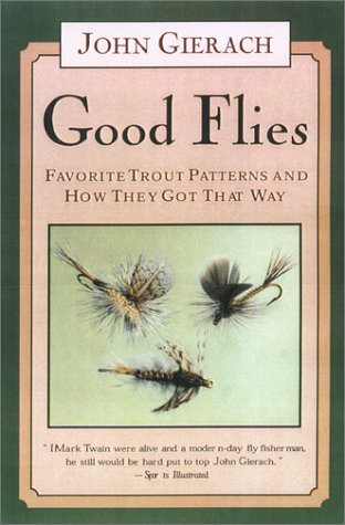 9781585746118: Good Flies: Favorite Trout Patterns and How They Got That Way