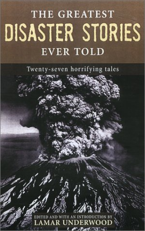 9781585746156: The Greatest Disaster Stories Ever Told: Seventeen Harrowing Tales