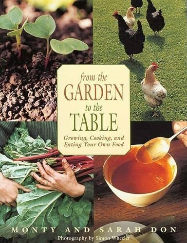 9781585746286: From the Garden to the Table: Growing, Cooking, and Eating Your Own Foods
