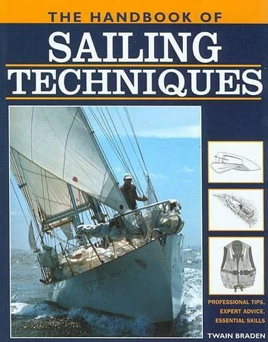 9781585746446: The Handbook of Sailing Techniques: Professional Tips, Expert Advice, Essential Skills