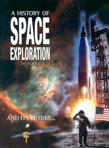 A History of Space Exploration: And Its Future.