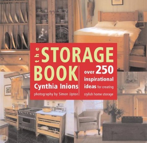 9781585746767: The Storage Book: Over 250 Inspirational Ideas for Creating Stylish Home Storage