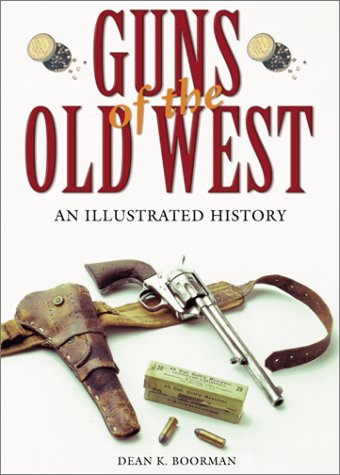 9781585747023: Guns of the Old West: An Illustrated History