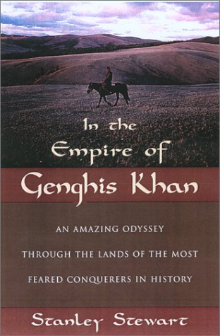 9781585747030: In the Empire of Genghis Khan: An Amazing Odyssey Through the Lands of the Most Feared Conquerors in History