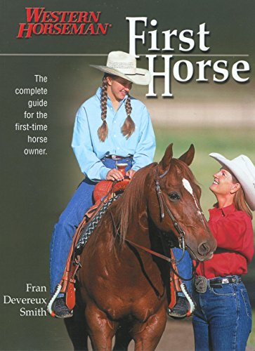 9781585747146: First Horse: The Complete Guide for the First-Time Horse Owner