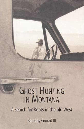 9781585747207: Ghost Hunting In Montana: A Search for Roots in the Old West