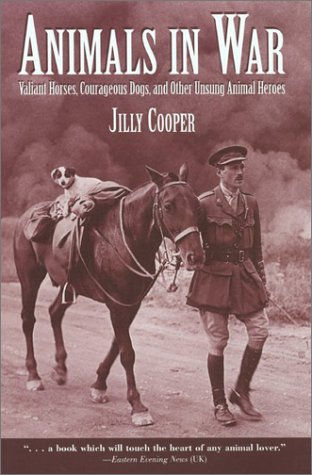 9781585747290: Animals In War: Valiant Horses, Courageous Dogs, and Other Unsung Animal Heroes