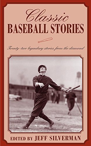 9781585747634: Classic Baseball Stories: Twenty Classic Stories from the Diamond