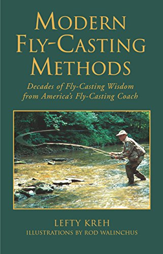 Modern Fly-Casting Methods : Decades of Fly-Casting: Lefty Kreh