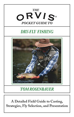 9781585747962: The Orvis Pocket Guide to Dry-Fly Fishing: A Detailed Field Guide to Casting, Strategies, Fly Selection, and Presentation