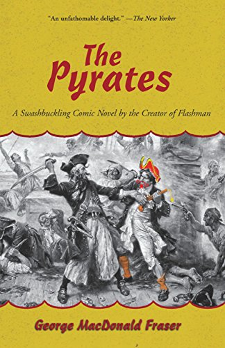 9781585748006: The Pyrates: A Swashbuckling Comic Novel by the Creator of Flashman