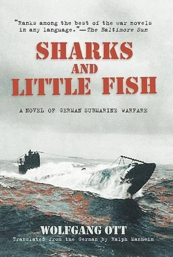 9781585748099: Sharks and Little Fish: A Novel of German Submarine Warfare