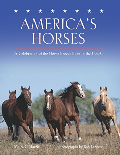 9781585748228: America's Horses: A Celebration of the Horse Breeds Born in the U.S.A.