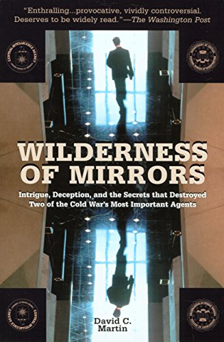 9781585748242: Wilderness of Mirrors: Intrigue, Deception, and the Secrets that Destroyed Two of the Cold War's Most Important Agents