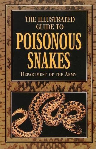 9781585748341: The Illustrated Guide to Poisonous Snakes