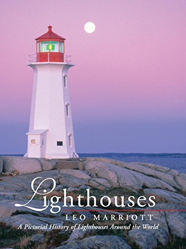 Lighthouses: A Pictorial History of Lighthouses Around the World: Marriott, Leo