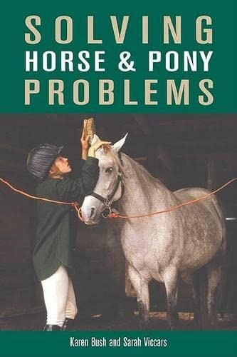 9781585748495: Solving Horse & Pony Problems: How to Keep Your Steed Healthy and Get the Most from Your Mount
