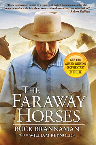 9781585748631: The Faraway Horses: The Adventures and Wisdom of One of America's Most Renowned Horsemen