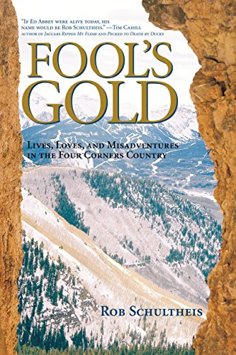 9781585748648: Fool's Gold: Lives, Loves, and Misadventures in the Four Corners Country