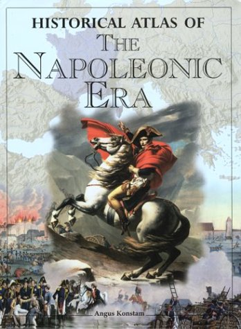 9781585748679: Historical Atlas of the Napoleonic Era