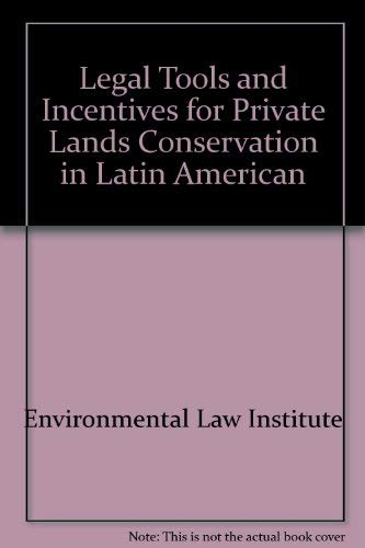 9781585760596: Legal Tools and Incentives for Private Lands Conservation in Latin America: Building Models for Success