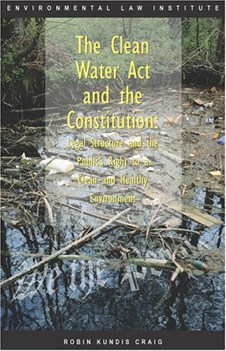 9781585760800: The Clean Water Act and the Constitution:
