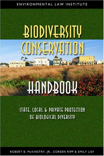 Biodiversity Conservation Handbook: State, Local and Private Protection of Biological Diversity: ...
