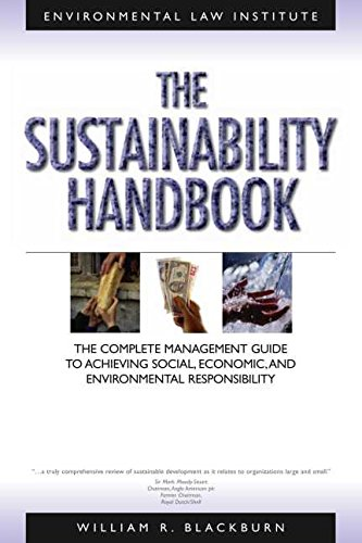 9781585761029: The Sustainability Handbook: The Complete Management Guide to Achieving Social, Economic and Environmental Responsibility (Environmental Law Institute)