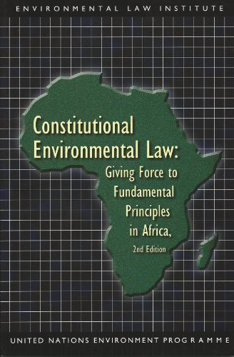 9781585761043: Environmental Law Institute's Constitutional Environmental Law: Giving Force To Fundamental Principles in Africa, 2d